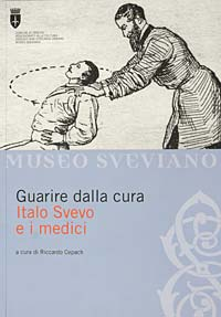 Guarire dalla cura - Italo Svevo e i medici